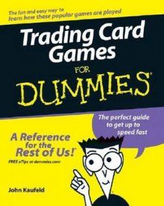 Trading Card Games for Dummies – John Kaufeld, Jeremy Smith [PDF] [English]