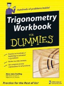 Trigonometry Workbook for Dummies – Mary Jane Sterling [PDF] [English]
