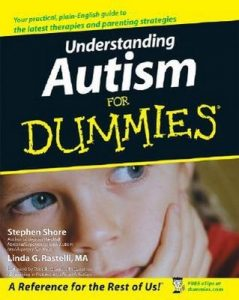 Understanding Autism for Dummies – Stephen M. Shore, Linda G. Rastelli [PDF] [English]