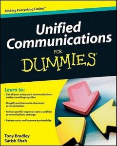 Unified Communications for Dummies – Tony Bradley, Satish Shah [PDF] [English]