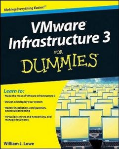 VMware Infrastructure 3 for Dummies – William J. Lowe [PDF] [English]