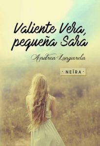Valiente Vera, pequeña Sara – Neira, Andrea Longarela [ePub & Kindle]