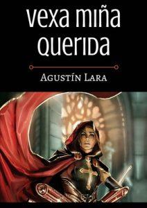 Vexa miña querida – Agustín Lara [ePub & Kindle] [Galician]