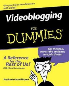 Videoblogging for Dummies – Stephanie Cottrell Bryant [PDF] [English]