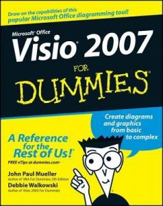 Visio 2007 for Dummies – John Paul Mueller, Debbie Walkowski [PDF] [English]