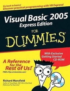 Visual Basic 2005 Express Edition for Dummies – Richard Mansfield [PDF] [English]