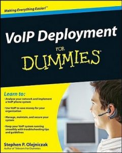 VoIP Deployment for Dummies – Stephen P. Olenjniczak [PDF] [English]