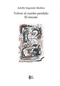 Volver al rumbo perdido-El rescate (Colección Los Pequeños Seres nº 2) – Adolfo Segundo Medina [ePub & Kindle]