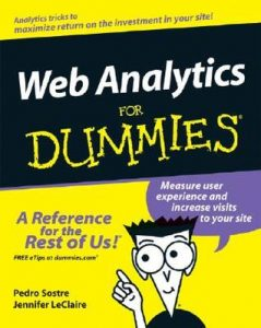 Web Analytics for Dummies – Pedro Sostre, Jennifer LeClaire [PDF] [English]