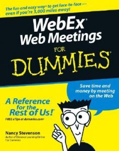 WebEx Web Meetings for Dummies – Nancy Stevenson [PDF] [English]