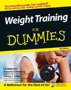 Weight Training for Dummies (3rd Edition) – Liz Neporent, Suzanne Schlosberg, Shirley J. Archer [PDF] [English]
