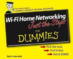 Wi-Fi Home Networking Just the Steps for Dummies – Keith Underdahl [PDF] [English]