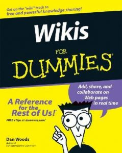 Wikis for Dummies – Dan Woods, Peter Thoeny [PDF] [English]