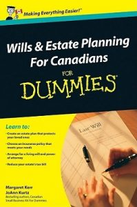 Wills and Estate Planning For Canadians for Dummies – Margaret Kerr, JoAnn Kurtz [PDF] [English]