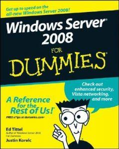 Windows Server 2008 for Dummies – Ed Tittel, Justin Korelc [PDF] [English]