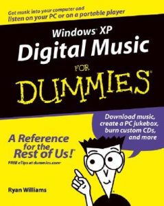 Windows XP Digital Music for Dummies – Ryan Williams [PDF] [English]