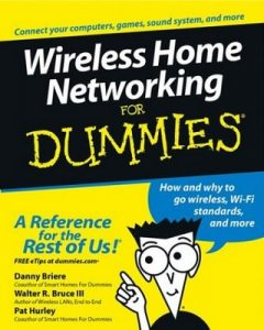 Wireless Home Networking for Dummies – Danny Briere, Walter R. Bruce III, Pat Hurley [PDF] [English]