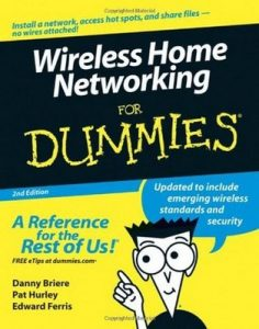 Wireless Home Networking for Dummies (2nd Edition) – Danny Briere, Pat Hurley, Edward Ferris [PDF] [English]