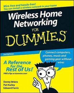 Wireless Home Networking for Dummies (3rd Edition) – Danny Briere, Pat Hurley, Edward Ferris [PDF] [English]