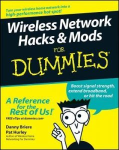 Wireless Network Hacks & Mods for Dummies – Danny Briere, Pat Hurley [PDF] [English]