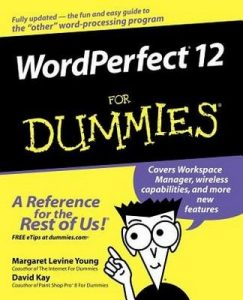 WordPerfect 12 for Dummies – Margaret Levine Young, David Kay, Richard Wagner [PDF] [English]