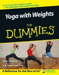 Yoga with Weights for Dummies – Sherri Baptiste, Megan Scott [PDF] [English]