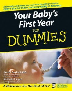 Your Baby's First Year for Dummies – James Gaylord, Michelle Hagen [PDF] [English]
