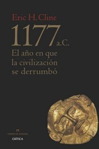 1177 a. C.: El año en que la civilización se derrumbó – Eric H. Cline [ePub & Kindle]