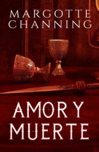 Amor y Muerte (Salvada por amor n° 2) – Margotte Channing [ePub & Kindle]
