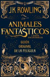 Animales fantásticos y dónde encontrarlos: guión original de la película – J.K. Rowling [ePub & Kindle]
