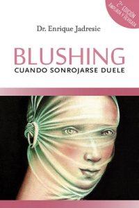 Blushing, cuando sonrojarse duele. Segunda edición – Enrique Jadresic [ePub & Kindle]