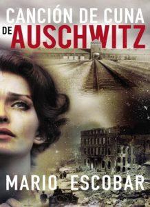 Canción de cuna de Auschwitz – Mario Escobar [ePub & Kindle]