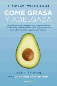 Come grasa y adelgaza (Colección Vital) Por qué la grasa que comemos es la clave para acelerar el metabolismo – Mark Hyman [ePub & Kindle]
