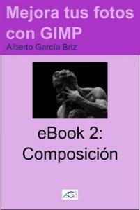 Composición (Mejora tus fotos con GIMP nº 2) – Alberto García Briz [ePub & Kindle]