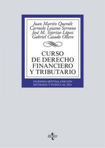 Curso de Derecho Financiero y Tributario (Derecho – Biblioteca Universitaria De Editorial Tecnos) – Juan Martín Queralt, Carmelo Lozano Serrano [ePub & Kindle]
