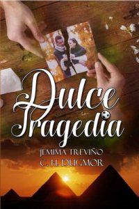 Dulce Tragedia – C. H. Dugmor, Jemima Treviño [ePub & Kindle]