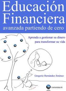 Educación financiera avanzada partiendo de cero: (Aprenda a gestionar su dinero para transformar su vida) – Gregorio Hernández Jiménez [ePub & Kindle]