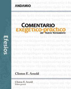 Efesios: Comentario exegético-práctico del Nuevo Testamento – Clinton E. Arnold [ePub & Kindle]