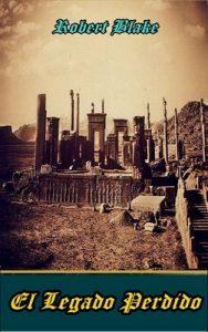 El Legado Perdido – Robert Blake [ePub & Kindle]