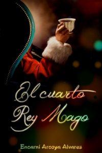 El cuarto rey mago – Encarni Arcoya Alvarez [ePub & Kindle]