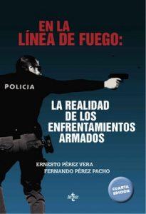 En la línea de fuego: la realidad de los enfrentamientos armados – Ernesto Pérez Vera, Fernando Pérez Pacho [ePub & Kindle]