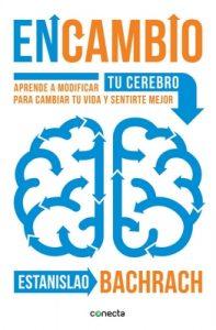 EnCambio: Aprende a modificar tu cerebro para cambiar tu vida y sentirte mejor – Estanislao Bachrach [ePub & Kindle]