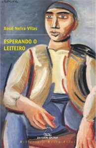 Esperando o leiteiro (Biblioteca Neira Vilas) – Xosé Neira Vilas [ePub & Kindle] [Gallego]