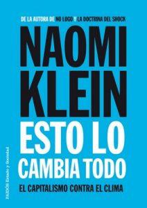 Esto lo cambia todo: El capitalismo contra el clima – Naomi Klein [ePub & Kindle]
