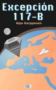 Excepción 117-B (Sueños y Relatos nº 2) – Alpo Karppanen [ePub & Kindle]