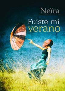 Fuiste mi verano (Daniela nº 2) – Neira [ePub & Kindle]