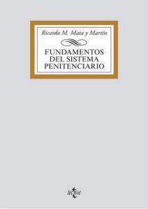 Fundamentos del Sistema Penitenciario (Derecho – Biblioteca Universitaria De Editorial Tecnos) – Ricardo M. Mata y Martín [ePub & Kindle]