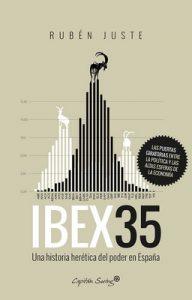 IBEX 35: Una historia herética del poder en España – Rubén Juste [ePub & Kindle]