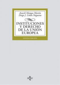 Instituciones y Derecho de la Unión Europea (Derecho – Biblioteca Universitaria De Editorial Tecnos) – Araceli Mangas Martín, Diego J. Liñán Nogueras [ePub & Kindle]