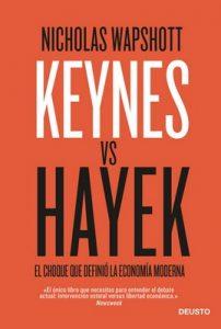 Keynes vs Hayek: El choque que definió la economía moderna – Nicholas Wapshott [ePub & Kindle]